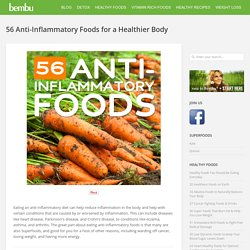 56 Anti-Inflammatory Foods for a Healthier Body