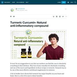 Turmeric Curcumin- Natural anti-inflammatory compound: levanzaherbal — LiveJournal