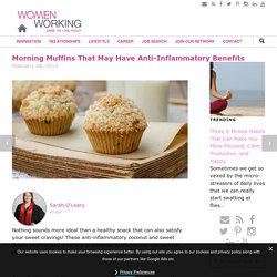 Morning Muffins That May Have Anti-Inflammatory Benefits - WomenWorking