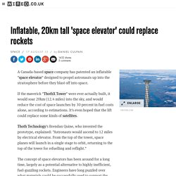 Inflatable, 20km tall 'space elevator' could replace rockets