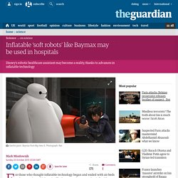Inflatable 'soft robots' like Baymax may be used in hospitals