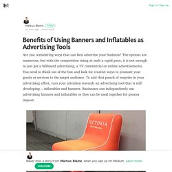 Great benefits of promoting through custom inflatables & banners