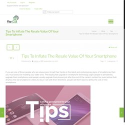 Tips To Inflate The Resale Value Of Your Smartphone