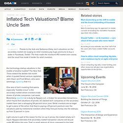 Inflated Tech Valuations? Blame Uncle Sam : Tech News «