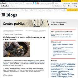 L'inflation repart à la hausse en février, portée par les prix de l'énergie - Contes publics - Blog LeMonde.fr