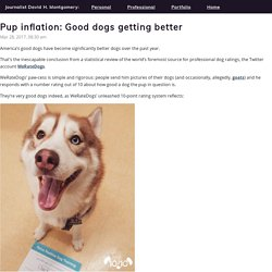 Pup inflation: Good dogs getting better