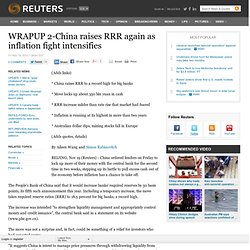 WRAPUP 2-China raises RRR again as inflation fight intensifies