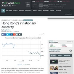 Hong Kong's inflationary austerity - Craig Stephen's This Week in China - M
