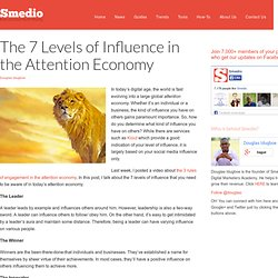 The 7 Levels of Influence in the Attention Economy