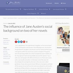 The influence of Jane Austen's social background on her novels