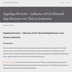 Appdupe Reviews – Influence of On-Demand App Business over Various Industries