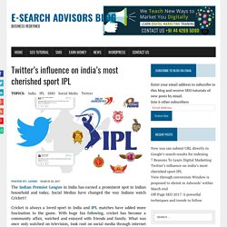 Twitter's influence on india's most cherished sport IPL - E-Search Advisors Blog