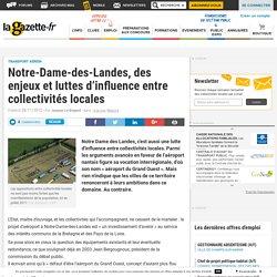 Notre-Dame-des-Landes, des enjeux et luttes d'influence entre collectivités locales