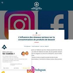 L'influence des réseaux sociaux sur la consommation de produits de beauté - agencedesmediassociaux.com