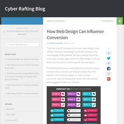 How Web Design Can Influence Conversion – Cyber Rafting Blog