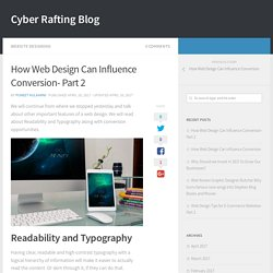 How Web Design Can Influence Conversion- Part 2 - Cyber Rafting Blog
