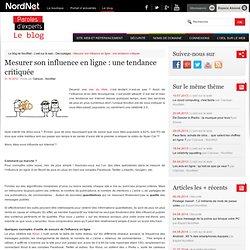 Mesurer son influence en ligne : une tendance critiquée Le blog de NordNetLe blog de NordNet