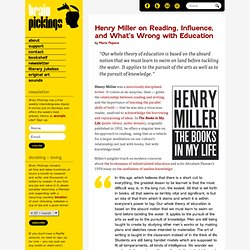 Henry Miller on Reading, Influence, and What's Wrong with Education