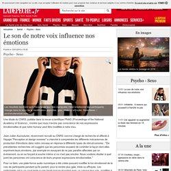 Le son de notre voix influence nos émotions - 12/01/2016 - ladepeche.fr