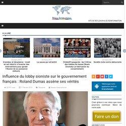 Influence du lobby sioniste sur le gouvernement français : Roland Dumas assène ses vérités