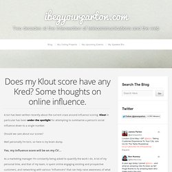 Does my Klout score have any Kred? Some thoughts on online influence. - I Beg Your Parton