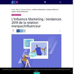 L'Influence Marketing : tendances 2019 de la relation marque/influenceur