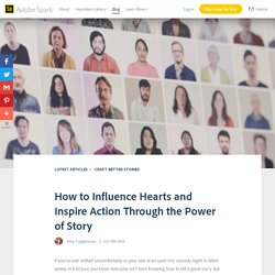 How to Influence Hearts and Inspire Action Through the Power of Story