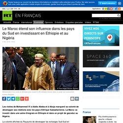 Le Maroc étend son influence dans les pays du Sud en investissant en Ethiopie et au Nigéria