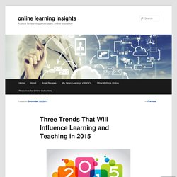Three Trends That Will Influence Learning and Teaching in 2015