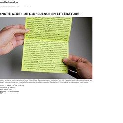 ANDRÉ GIDE : DE L'INFLUENCE EN LITTÉRATURE « camille bondon
