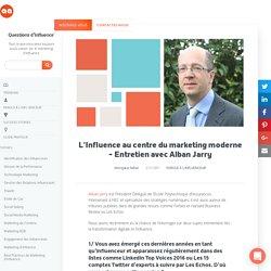 L'Influence au centre du marketing moderne - Entretien avec Alban Jarry