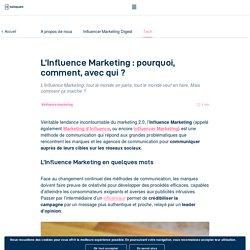 L'Influence Marketing : pourquoi, comment, avec qui ?