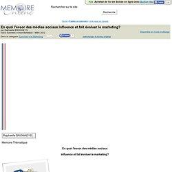ISEG business school Bordeaux - 2012 - Mémoire en ligne : En quoi l'essor des medias sociaux influence et fait evoluer le market