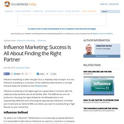 Influence Marketing: Success Is All About Finding the Right Partner