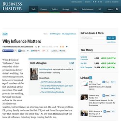 Why Influence Matters