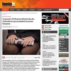 Le pouvoir d'influence délirant des dix milliardaires qui possèdent la presse française - Basta !