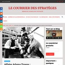 Affaire Adama Traore : comment George Soros influence le mouvement - Le courrier des stratèges