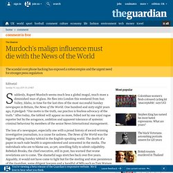 Murdoch's malign influence must die with the News of the World | Observer editorial | Comment is free | The Observer