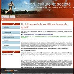III) Influence de la société sur le monde sportif