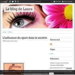 L'influence du sport dans la socièté. - Le blog de Laura