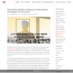 Role Models Influence Youth about Strategies Success - Just Be Scene
