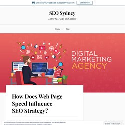 How Does Web Page Speed Influence SEO Strategy? – SEO Sydney
