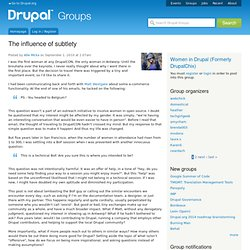 The influence of subtlety | groups.drupal.org