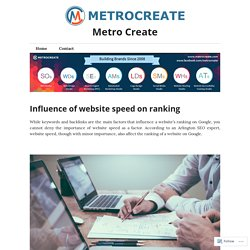 Influence of website speed on ranking – Metro Create