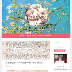 L'influence du Japon chez Frank Lloyd Wright – ARTchéologie