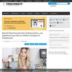Benoît Sillard investit dans Influence4You, une plateforme qui met en relation marques et influenceurs