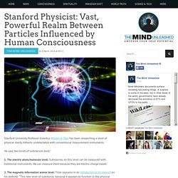 Stanford Physicist: Vast, Powerful Realm Between Particles Influenced by Human Consciousness