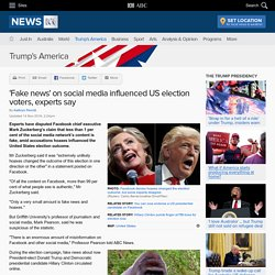 'Fake news' on social media influenced US election voters, experts say - Donald Trump's America