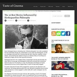 The 10 Best Movies Influenced by Kierkegaardian Philosophy