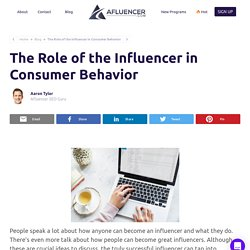 The Role of the Influencer in Consumer Behavior